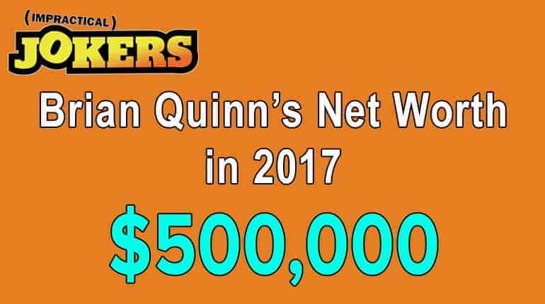 Brian Quinn's net worth is unbelievable