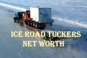 Ice Road Truckers Salary and Net Worth
