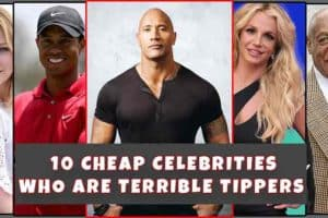 10 Cheap Celebrities Who Are Terrible Tippers