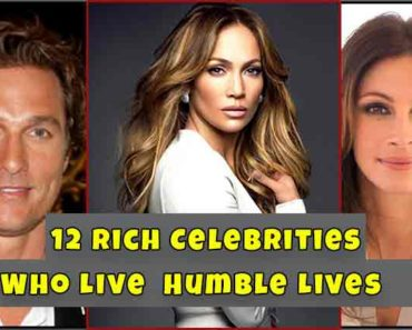 12 Rich Celebrities Who Live  Humble Lives
