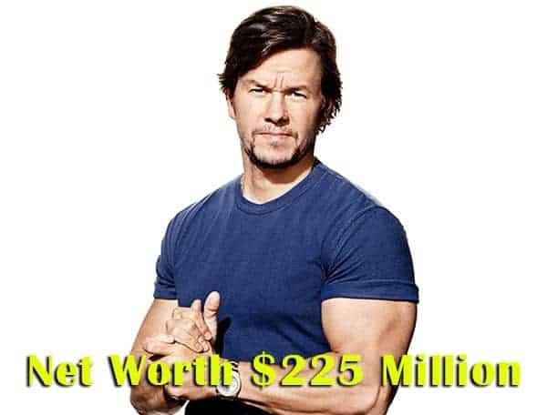 Mark Wahlberg net worth is $225 million